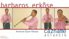 Barbaros Erkose - Arnavut Oyun Havası