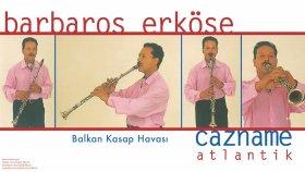 Barbaros Erkose - Balkan Kasap Havası