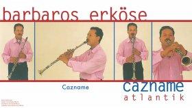 Barbaros Erkose - Cazname