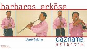 Barbaros Erkose - Uşşak Taksim