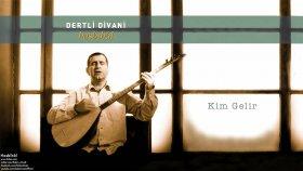 Dertli Divani - Kim Gelir [ Hasbıhâl © 2004 Kalan Müzik ]