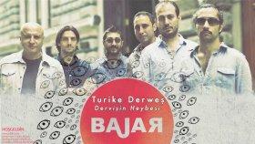 Bajar - Turike Derweş [ B'Xêr Hatî © 2012 Kalan Müzik ]