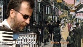 Muammer Ketencoğlu - Barba Postoli [ Balkan Yolculuğu © 2007 Kalan Müzik ]