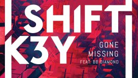 Shift K3Y feat. BB Diamond - Gone Missing (Cover Art)
