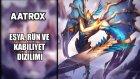 Aatrox Eşya Rün ve Kabiliyet Dizilimleri | Sezon 2016