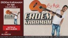 Erdem Karaman - Ey Aşk - Alaturka Versiyon