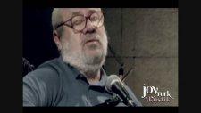 Bülent Ortaçgil - Hiç Canım Yanmaz (JoyTurk Akustik)