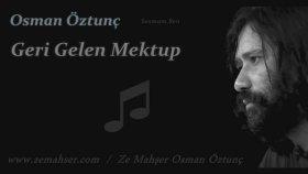 Osman Öztunç - Geri Gelen Mektup