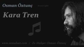 Osman Öztunç - Kara Tren