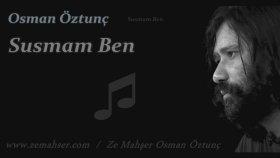 Osman Öztunç - Susmam Ben