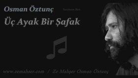 Osman Öztunç - Üç Ayak Bir Şafak