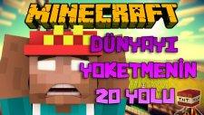 Minecraft DÜNYAYI YOK ETMENİN 20 YOLU! (Özel Harita)