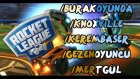 VE BEN! - Rocket League - w/burakoyunda w/knoxville w/gezenoyuncu w/kerembaser w/mertgül