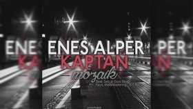 Enes Alper - Ft. Kaptan - Mozaik