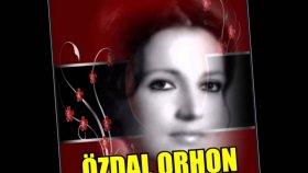Özdal Orhon - Etmezem İkrar-ı Aşkı Saklarım Canım Gibi