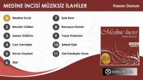 Hasan Dursun - Medine İncisi - Medine İncisi Albümü (Müziksiz ilahi)