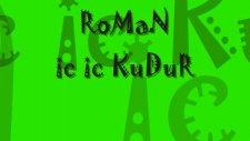 Roman Havası - Kudur Kudur