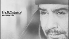 Ahmet Kaya - Öyle Bir Yerdeyim Ki