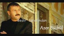 Azer Bülbül - Erken Gördüm Hayatı