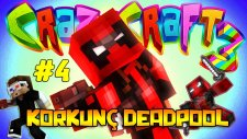 KORKUNÇ DEADPOOL! - Minecraft Crazy Craft : Bölüm 4