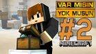EN EĞLENCELİ BÖLÜM! - Var Mısın Yok Musun? #2 - (Türkçe Minecraft Program)
