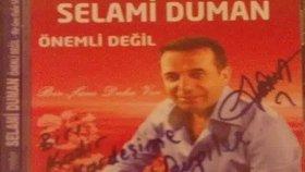 Selami Duman -- Vay Babam