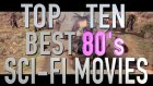 Top 10 Best Sci Fi Films of the 1980s (Quickie)
