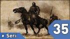 Mount&Blade Warband Günlükleri - 35. Bölüm #Türkçe