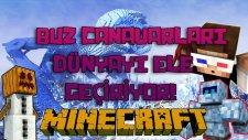 Minecraft - BUZ CANAVARLARI DÜNYAYI ELE GEÇİRİYOR! (Özel Harita)