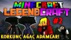 Korkunç Ağaç Adamlar! | Bölüm 2 | Türkçe Minecraft Legend Craft