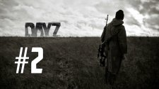 DayZ: Standalone - Bölüm 2