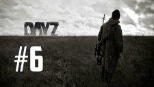 DayZ: Standalone - Bölüm 6 - Ölü insanlar görüyorum...
