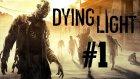 Dying Light - Bölüm 1 - KOD ADIMIZ?!