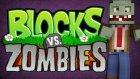 Minecraft: Blocks vs Zombies - GEBERİN LAAĞNN!