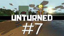 Unturned - Bölüm 7 - Eşya Toplama Çabaları