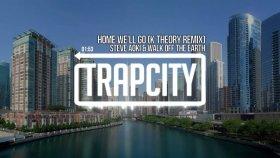 Steve Aoki & Walk Off The Earth - Home We'll Go (Take My Hand) (K Theory Remix)