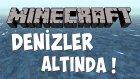 Minecraft : Denizler Altında ! - w/Batur