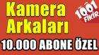 10.000 Aboneye Özel   Kamera Arkası Görüntülerimiz