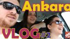Ankaralı Olduk | VLOG #2