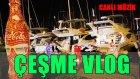 Çeşme Vlog - Canlı Müzik Var