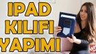 Ipad Kılıfı Yapımı (Telefon Taşıyıcılı) - Kendin Yap! / Do It Yourself!