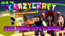Lanetli Malikanemiz! ve Eve Karı Atıyoruz! - Minecraft Crazy Craft : Bölüm 17