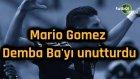 Mario Gomez, Demba Ba'yı unutturdu