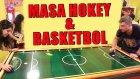 Masa Hokey & Basketbol Challenge - Meydan Okuma