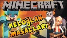Minecraft - KELOĞLAN MASALLARI Ne failler ne failler :D
