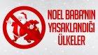 Noel Baba'nın Yasaklandığı Ülkeler - Yılbaşı Özel
