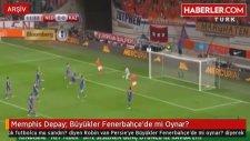 Memphis Depay: Büyükler Fenerbahçe'de mi Oynar?