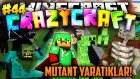 KORKUNÇ MUTANT YARATIKLAR! (Creeper,Zombi,İskelet) - Minecraft Türkçe Crazy Craft : #44