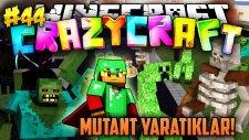 KORKUNÇ MUTANT YARATIKLAR! (Creeper,Zombi,İskelet) - Minecraft Türkçe Crazy Craft : #44