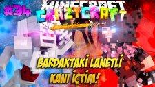 BARDAKTAKİ LANETLİ KANI İÇTİM! | Minecraft Türkçe Crazy Craft : #34